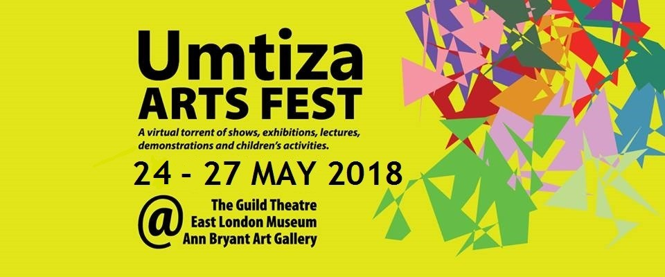 UMTIZA ARTS FESTIVAL 24 - 27 MAY 2018